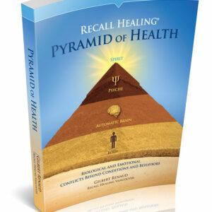 Pyramid of Health: Unlocking the Secrets of Illness by Gilbert Renaud 2017 Version